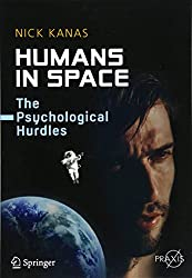 Humans in Space: The Psychological Hurdles (Springer Praxis Books)