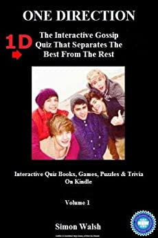 ONE DIRECTION: 1D - THE INTERACTIVE GOSSIP QUIZ THAT SEPARATES THE BEST FROM THE REST: Volume 1 (Interactive Quiz Books, Games, Puzzles & Trivia On) by [Walsh, Simon, Harper, Matthew]
