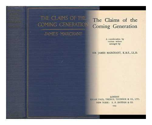 The Claims of the Coming Generation. A Consideration by Various Writers