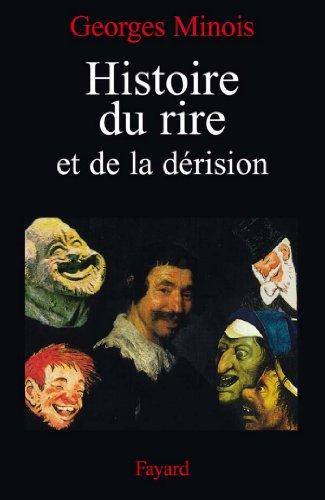 Histoire du rire et de la dérision (Nouvelles Etudes Historiques) par Georges Minois