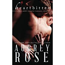 Heartbitten (A New Adult Vampire Romance Novel) by Aubrey Rose (2014-03-09)