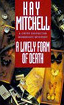 A Lively Form of Death (Chief Inspector Morrissey Mysteries) (English Edition) par [Mitchell, Kay]