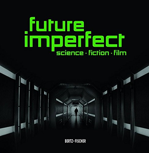 Future Imperfect: Science • Fiction • Film