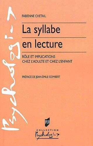 La syllabe en lecture : Rôle et implications chez l'adulte et chez l'enfant