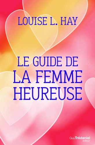 Le guide de la femme heureuse