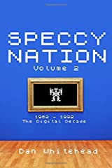 Speccy Nation Volume 2: 1982 - 1992: The Digital Decade Paperback