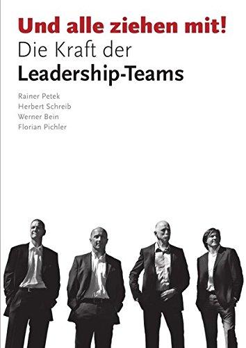 Und alle ziehen mit!: Die Kraft der Leadership-Teams