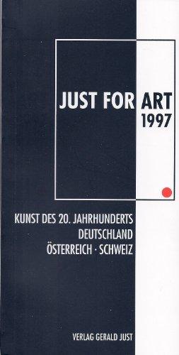 Just for Art 1997. Kunst des 20. Jahrhunderts - Deutschland, Österreich, Schweiz