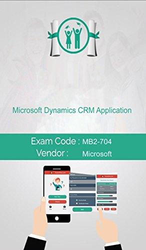 microsoft-mb2-704-exam-microsoft-dynamics-crm-application