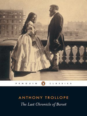 The Last Chronicle of Barset (Penguin Classics) by Trollope, Anthony (2002) Paperback