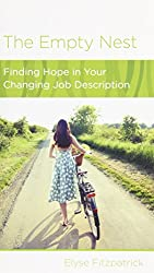 The Empty Nest: Finding Hope in Your Changing Job Description (Women to Women)