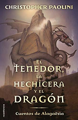 El tenedor, la hechicera y el dragón: Cuentos de Alagaësia (Roca Juvenil nº 1) por Christopher Paolini