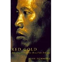 Red Gold: Conquest of the Brazilian Indians by John Hemming (1995-07-21)