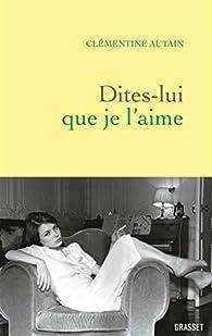 Dites-lui que je l'aime par Clémentine Autain