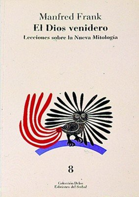El dios venidero: Lecciones sobre la Nueva Mitología (Delos) por Manfred Frank