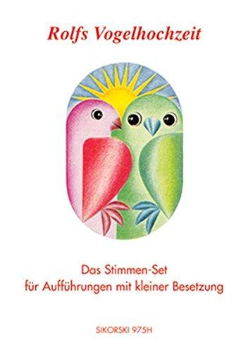 Rolfs Vogelhochzeit: Das Stimmen-Set, für Aufführungen mit kleiner Besetzung
