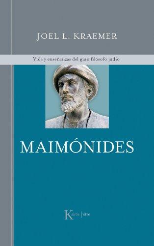 Maimónides: Vida y enseñanzas del gran filósofo judío (Kairós vitae)