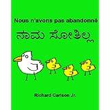 Nous n'avons pas abandonné : Livre d'images pour enfants Français-Kannada (Édition bilingue)