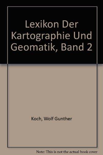 Lexikon der Kartographie und Geomatik, Band 2