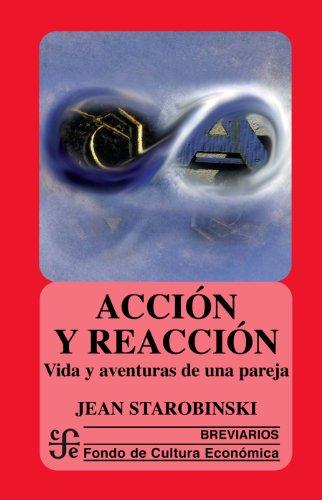 Acción y reacción. Vida y aventuras de una pareja por Jean Starobinski