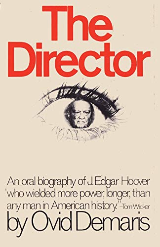 The Director An Oral Biography of J. Edgar Hoover