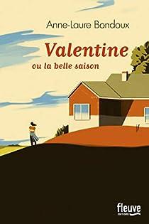 Valentine ou la belle saison par Bondoux