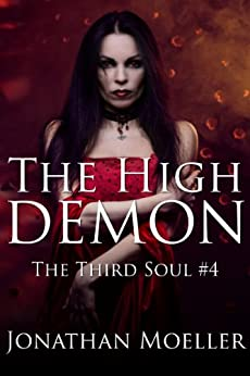 The High Demon (The Third Soul Book 4) by [Moeller, Jonathan]