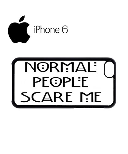 Normal People Scare Me Swag Mobile Phone Case Back Cover Hülle Weiß Schwarz for iPhone 6 Black Schwarz