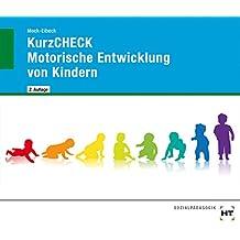 KurzCHECK - Motorische Entwicklung von Kindern: Kindesentwicklung von 1 bis 6 Jahren