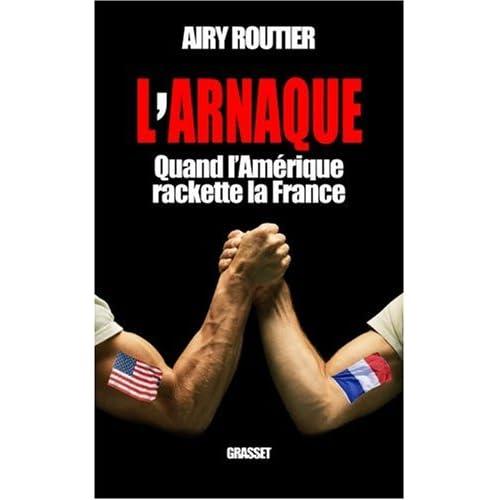 L'arnaque : Quand l'Amérique rackette la France
