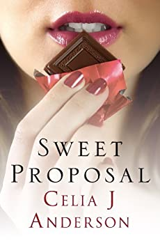 Sweet Proposal: a laugh-out-loud romcom by [Anderson, Celia  J.]