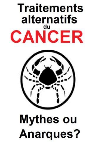 Traitements alternatifs du cancer : mythes ou arnaques