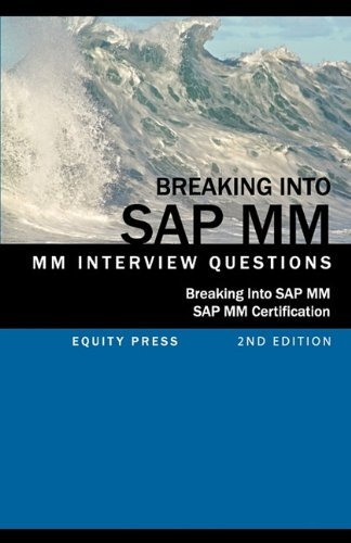 Breaking Into SAP MM: SAP MM Interview Questions, Answers, and Explanations (SAP MM Certification Guide) by Jim Stewart (2010-10-15) par Jim Stewart