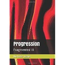Progression: Fragmented III