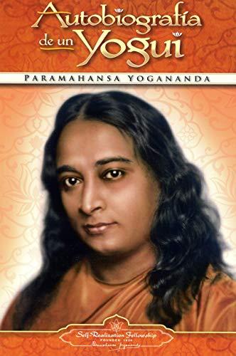 Autobiografia de Un Yogui (Yogananda Paramahansa Spanisch)