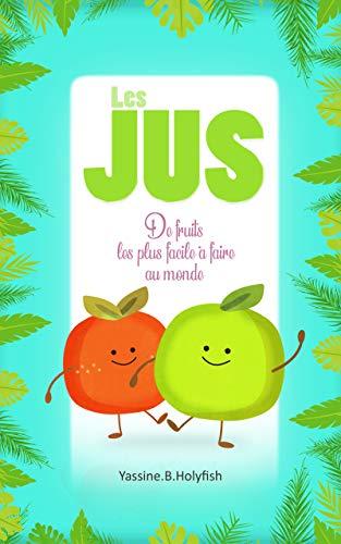 Couverture du livre les jus de fruits les plus facile à faire au monde\final