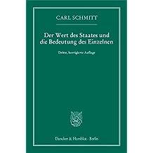 Der Wert des Staates und die Bedeutung des Einzelnen. by Carl Schmitt (2014-12-17)