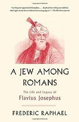 A Jew Among Romans: The Life and Legacy of Flavius Josephus
