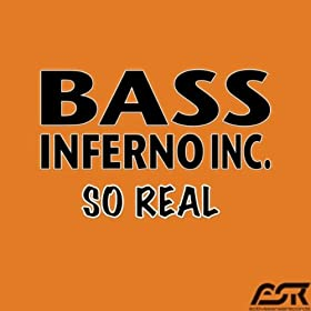 Bass Inferno Inc.-So Real
