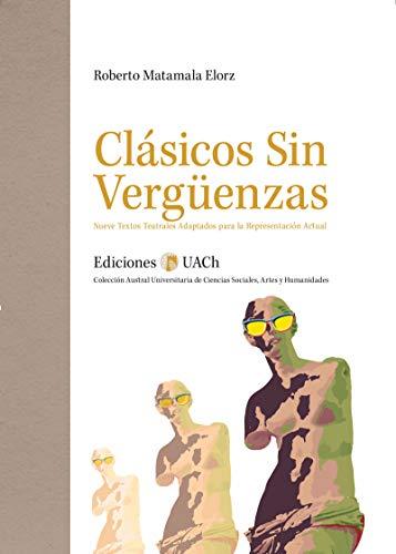 Clásicos sin vergüenzas (Austral Universitaria de Ciencias ...