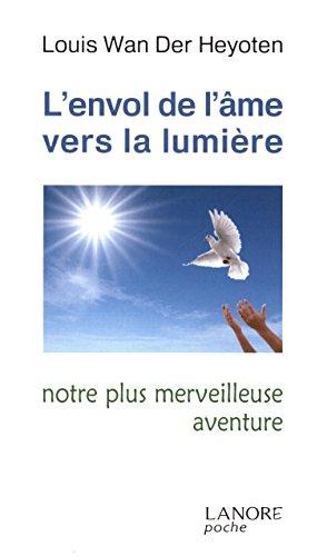 L'envol de l'âme vers la lumière : Notre plus merveilleuse aventure