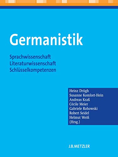 Germanistik: Sprachwissenschaft - Literaturwissenschaft - Schlüsselkompetenzen