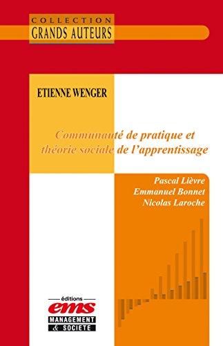 Etienne Wenger - Communaut de pratique et thorie sociale de l'apprentissage