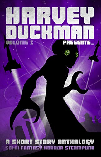 Harvey Duckman Presents... Volume 2: (A Collection of Sci-Fi, Fantasy, Steampunk and Horror Short Stories) by [Hayes, Mark, McQueeney, Ben, Hallam, Craig, Collyer, J.S., Buxton, A.L., Martin, Peter James, Watts, A.D., Hartless, Jon, Darqueling, Phoebe, Green, Lynne Lumsden]