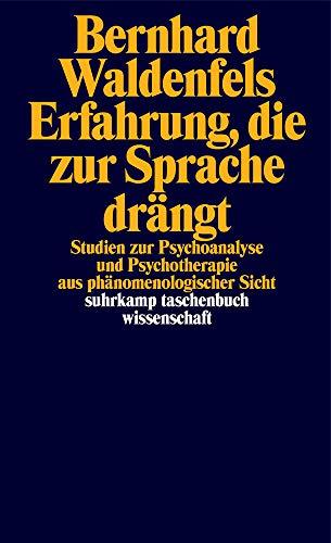 Erfahrung, die zur Sprache drängt: Studien zur Psychoanalyse und Psychotherapie aus phänomenologischer Sicht (suhrkamp taschenbuch wissenschaft)