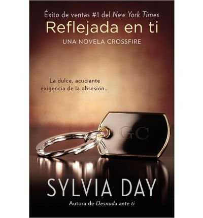 [ Reflejada En Ti = Reflected In You (Crossfire Novels) (Spanish) ] By Day, Sylvia (Author) [ Mar - 2013 ] [ Paperback ]