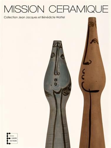 Mission céramique : Collection Jean Jacques et Bénédicte Wattel par Bénédicte Wattel