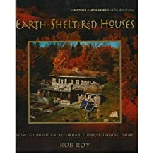 [(Earth-Sheltered Houses: How to Build an Affordable...)] [Author: Rob Roy] published on (June, 2006)