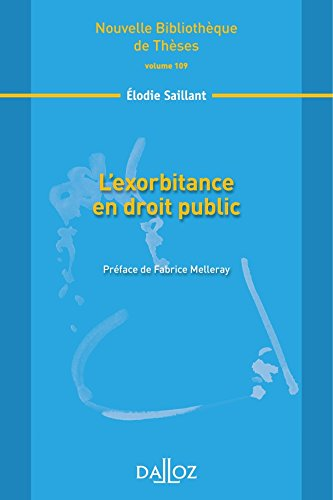 exorbitance en droit public (L). Volume 109: Nouvelle Bibliothèque de Thèses