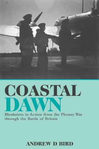 Coastal Dawn: Blenheim's in Action from the Phoney War Through the Battle of Britain